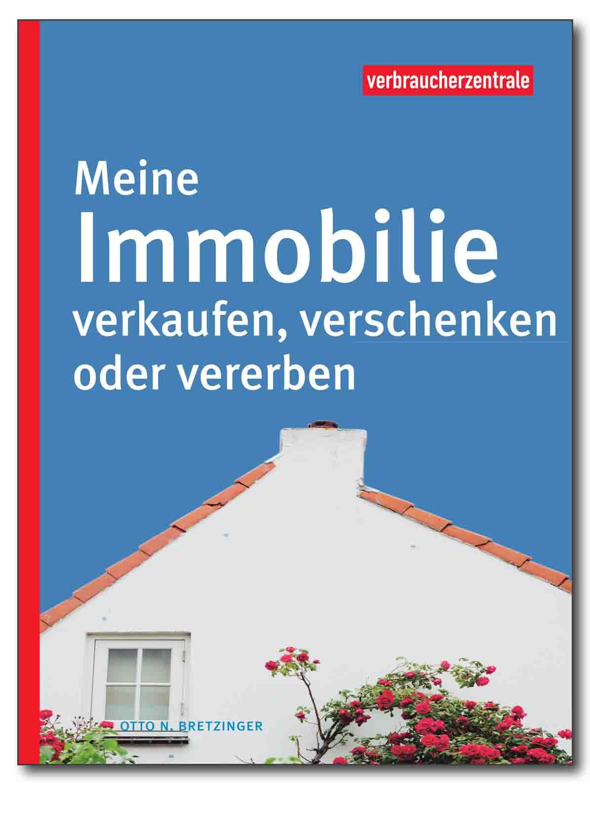 Buch - Meine Immobilie verkaufen, verschenken oder vererben - Verbraucherzentrale